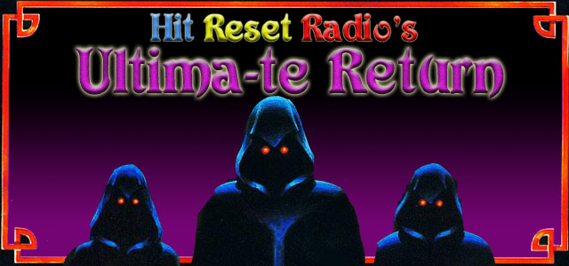 Ep 10 - Hit Reset Radio's Ultima-te Return